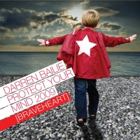Darren Bailie Protect Your Mind 2009 Braveheart