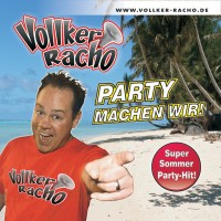 Vollker Racho Party machen wir