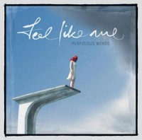 "Perfidious Words ""Feel Like Me"""