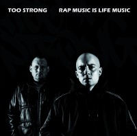 Too Strong - Rap Music is Live Music