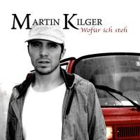 """Martin Kilger """"wofür ich steh"""""""