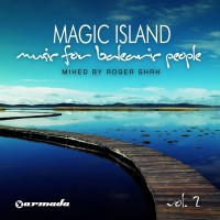 MAGIC ISLAND Music for Balearic People Vol. 2 MIXED BY Roger Shah