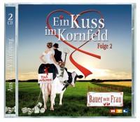 Ein Kuss Im Kornfeld 2 - Die schönsten Hits aus Bauer sucht Frau