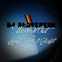 "DJ Blackskin ""Work It Out"""