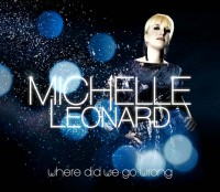 "Michelle Leonard ""Where Did We Go Wrong"""