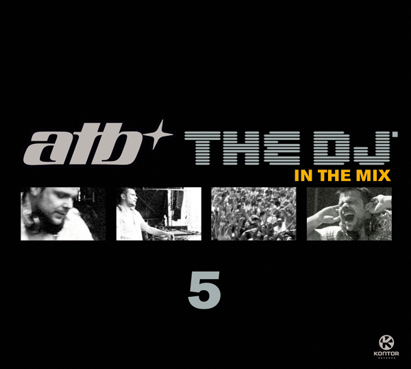 ATB The DJ 5 in The Mix
