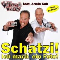 Vollker Racho feat. Armin Kah Schatzi! Ich mach´ein Foto!