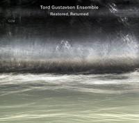 Tord Gustavsen Ensemble Restored, Returned