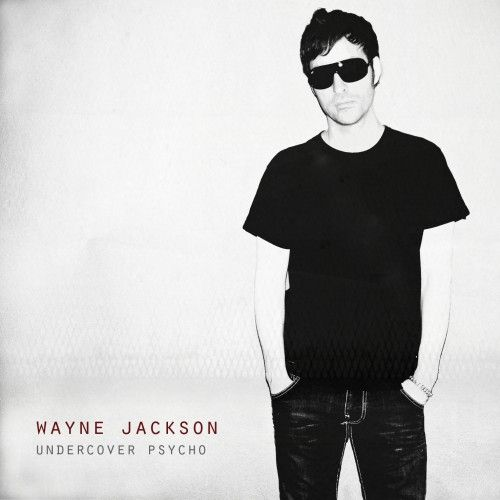 WAYNE JACKSON Undercover Psycho