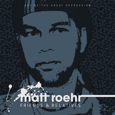 MATT ROEHR - Out Of The Great Depression