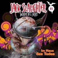 JACK SLAUGHTER – Tochter des Lichts 11: Im Haus des Todes CD Cover