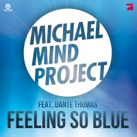 MICHAEL MIND Project feat. Dante Thomas Feeling So Blue