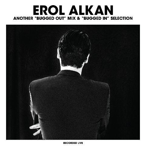 "EROL ALKAN ANOTHER ""BUGGED OUT"" MIX & ""BUGGED IN"" SELECTION CD Cover"