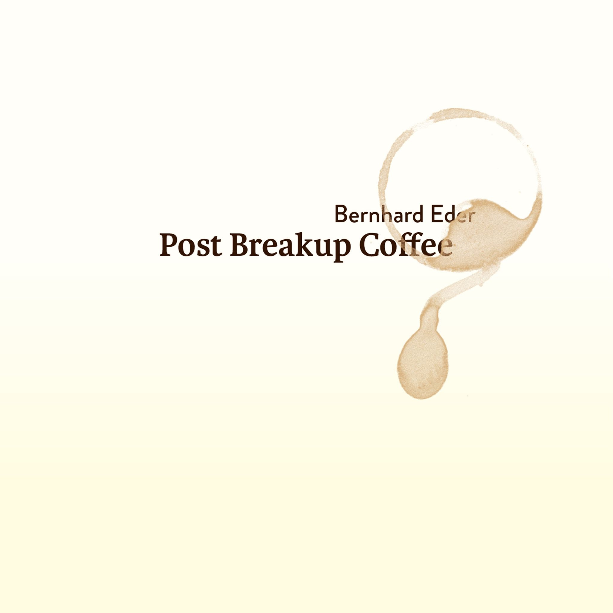 "Bernhard Eder - ""Post Breakup Coffee"""