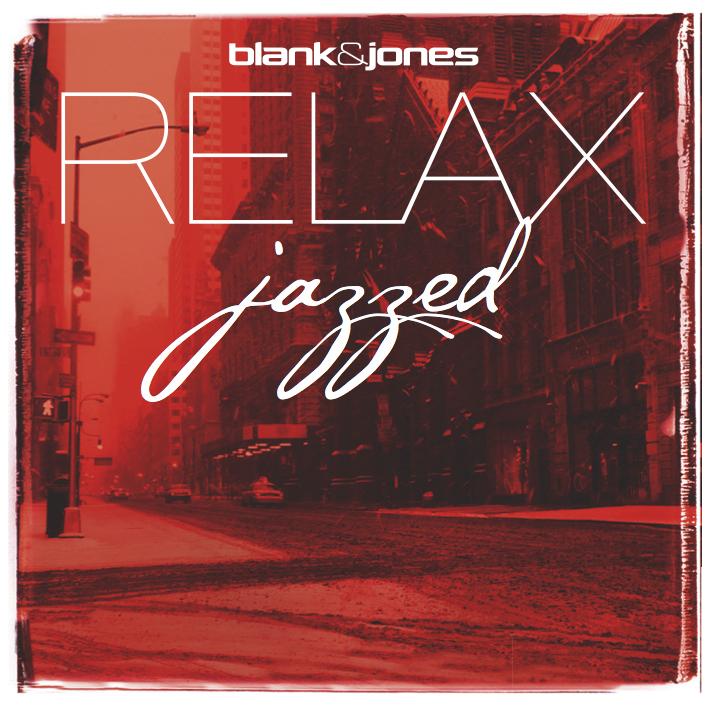 """Blank & Jones - """"RELAX - Jazzed"""""""