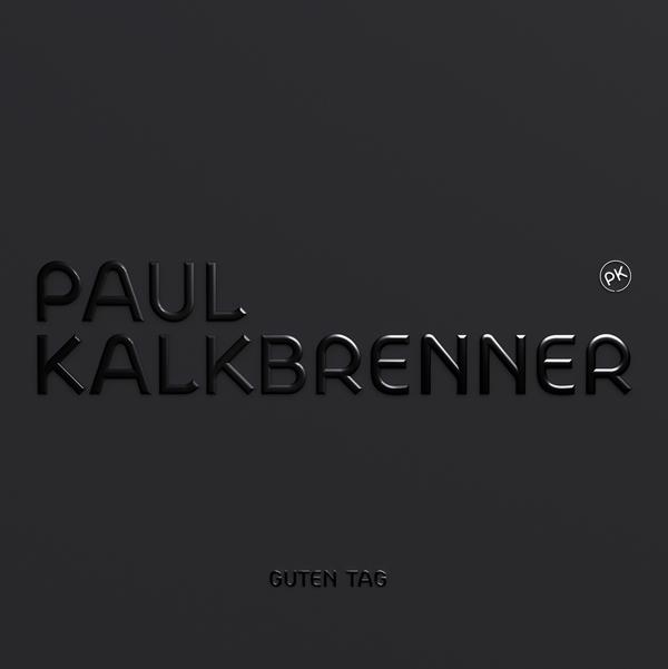 """PAUL KALKBRENNER """"GUTEN TAG"""""""