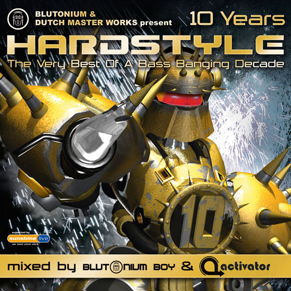 Hardstyle 10 Years Presented By Blutonium & Dutch Master Works