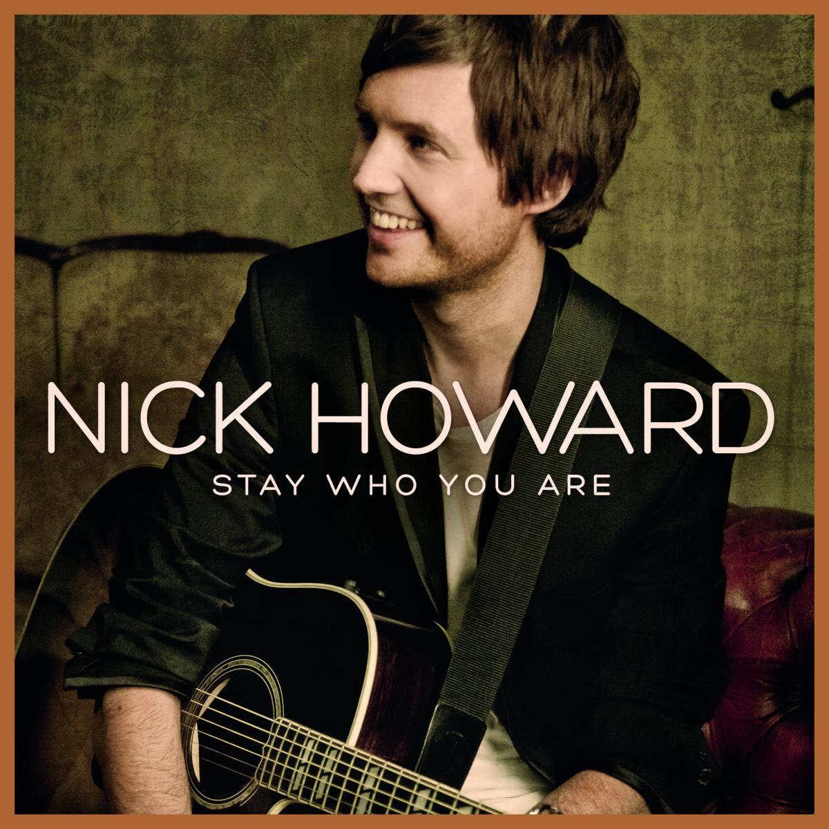 "Nick Howard - ""Stay Who You Are"""