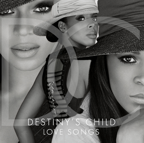 "Destiny`s Child - ""Love Songs"""