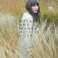 """Rosalie Und Wanda - """"Meister Hora"""""""