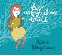 """Diane Weigmann - """"Kein Unbeschriebenes Blatt"""""""