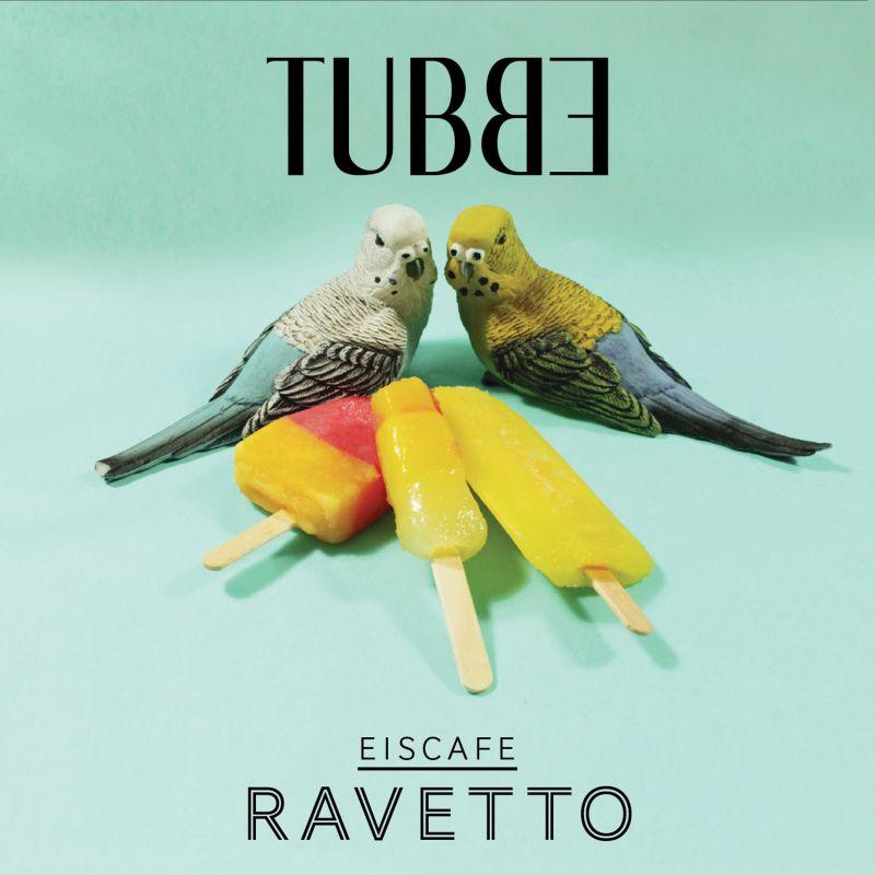 """Tubbe - """"Eiscafe Ravetto"""""""