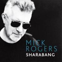 """Mick Rogers - """"Sharabang"""""""