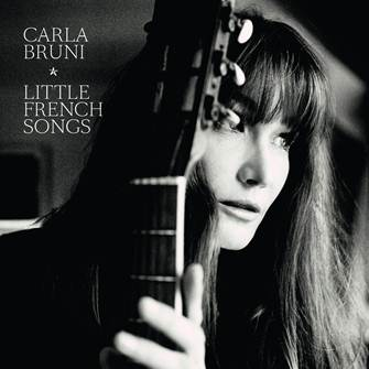 "Carla Bruni - ""Little French Songs"""