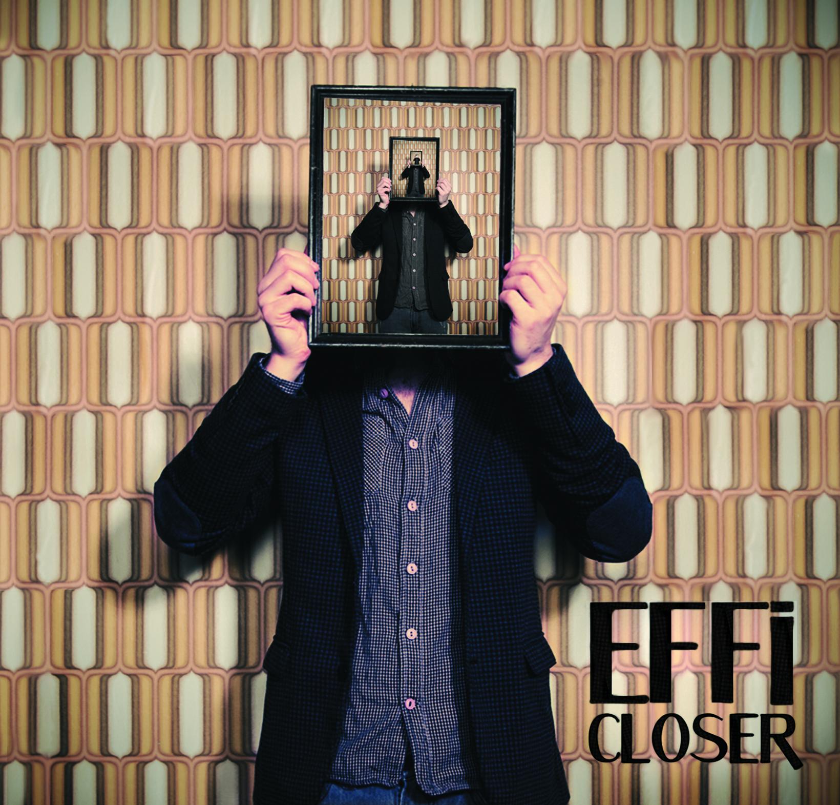 "Effi - ""Closer"""