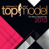 "Various Artists - ""Germany`s Next Topmodel - The Best Catwalk Hits 2013"""