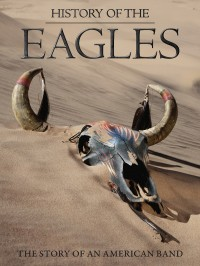 """Eagles - """"History Of The Eagles"""""""