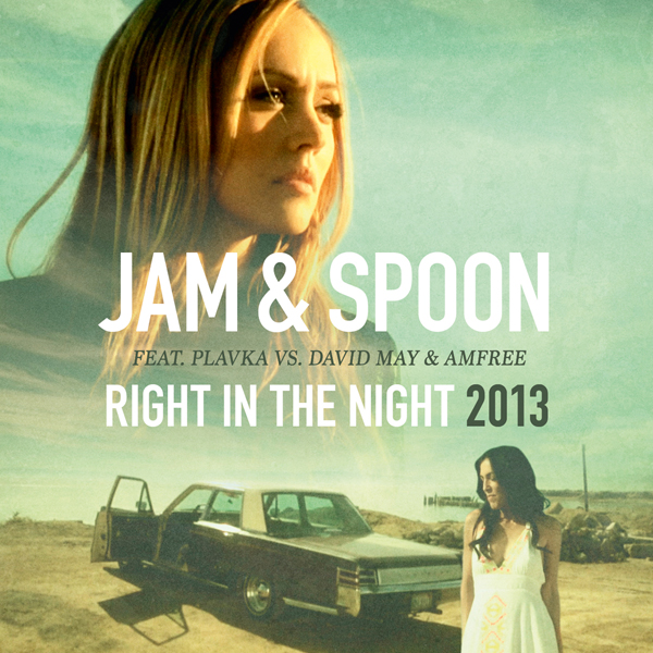 "Jam & Spoon ""Right In The Night 2013"""