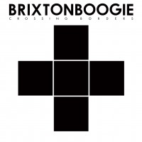 "Brixtonboogie - ""Crossing Borders"""