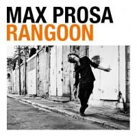 "Max Prosa - ""Rangoon"""