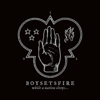 BOYSETSFIRE While A Nation Sleeps...