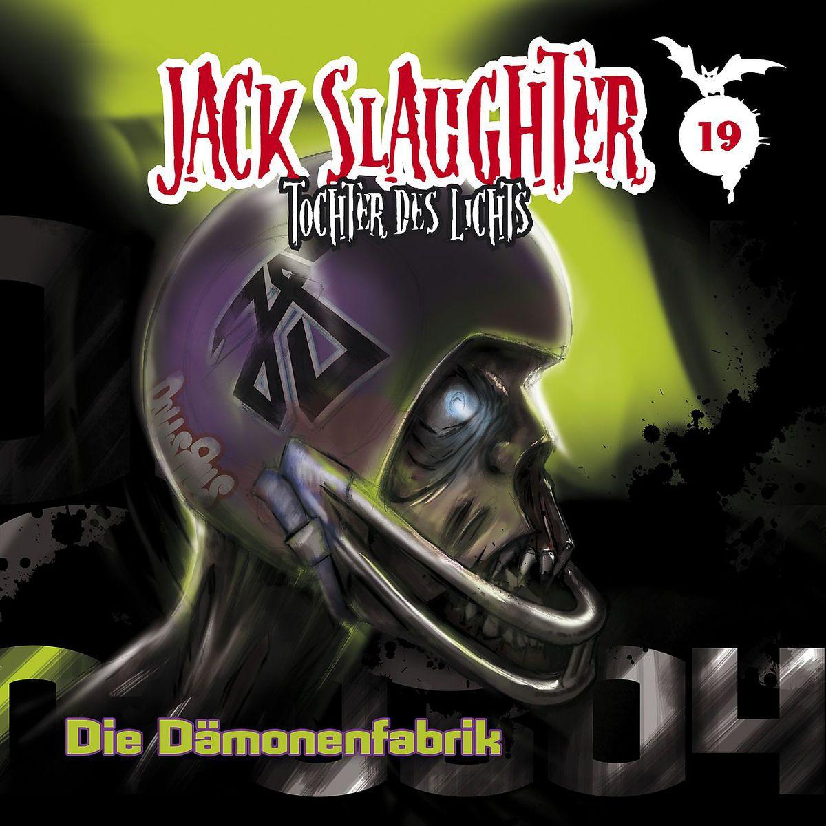 """Jack Slaughter – Die Tochter Des Lichts 19: """"Die Dämonenfabrik"""""""