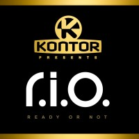 Kontor Presents R.I.O. – Ready Or Not