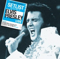 "Elvis Presley - ""Setlist - The Very Best Of Elvis Presley Live"""
