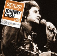 "Johnny Cash - ""Setlist - The Very Best Of Johnny Cash Live"""