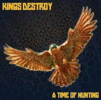 KINGS DESTROY – A Time Of Hunting