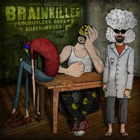 Brainkiller - Colourless Green Superheroes