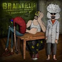 Brainkiller - Colourless Green Superheroes