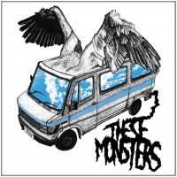 THESE MONSTERS – Heroic Dose