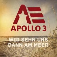"""APOLLO 3 - """"Wir sehn uns dann am Meer"""""""