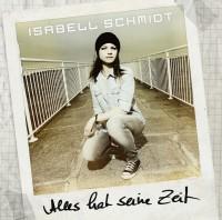 """Isabell Schmidt - """"Alles Hat Seine Zeit"""""""