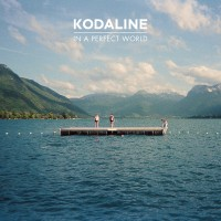 "Kodaline - ""In A Perfect World"""