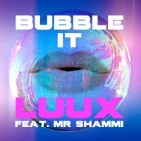 Luux_ft_Mr_Shammi_Bubble_It