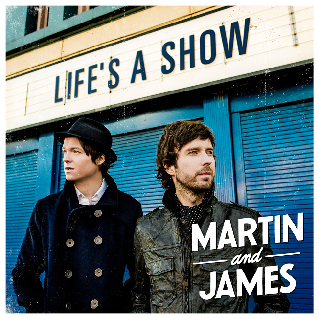 """Martin And James – """"Life`s A Show"""""""