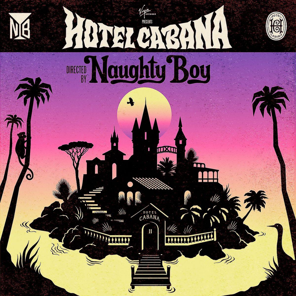 """Naughty Boy - """"Hotel Cabana"""""""
