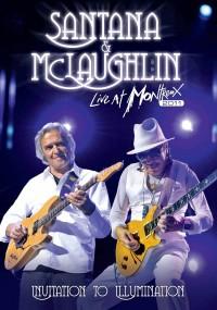 SANTANA & MCLAUGHLIN - Invitation To Illumination – Live At Montreux 2011 – DVD